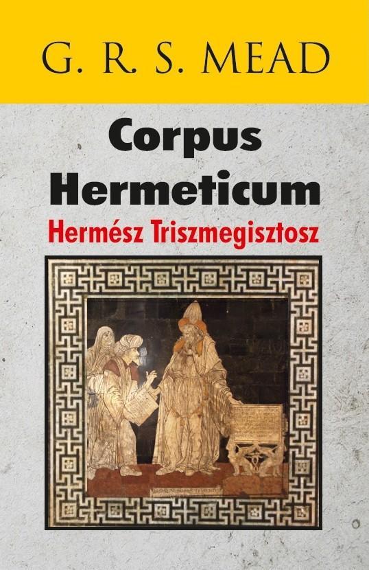 CORPUS HERMETICUM - HERMÉSZ TRISZMEGISZTOSZ