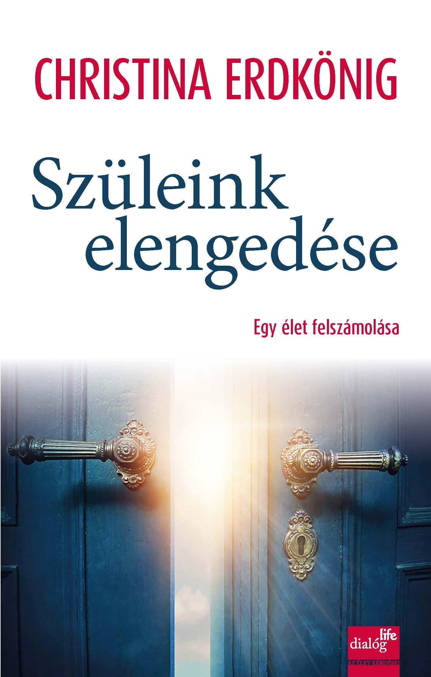 SZÜLEINK ELENGEDÉSE - EGY ÉLET FELSZÁMOLÁSA