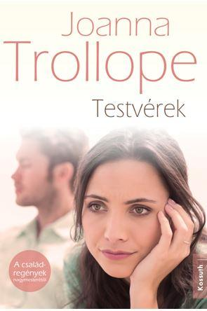 JOANNA TROLLOPE - TESTVÉREK