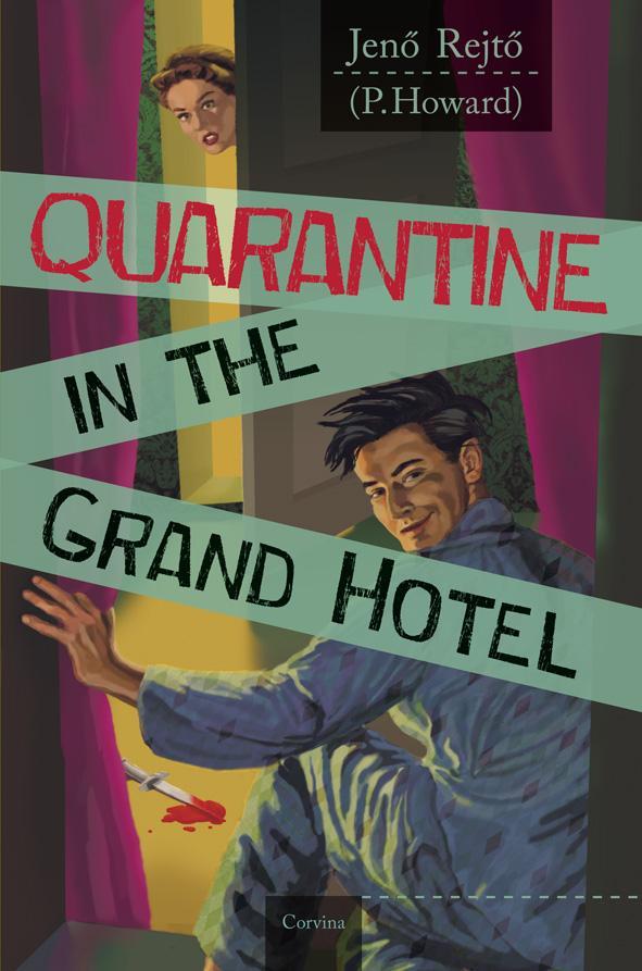 QUARANTINE IN THE GRAND HOTEL (VESZTEGZÁR A GRAND HOTELBEN - ANGOL)