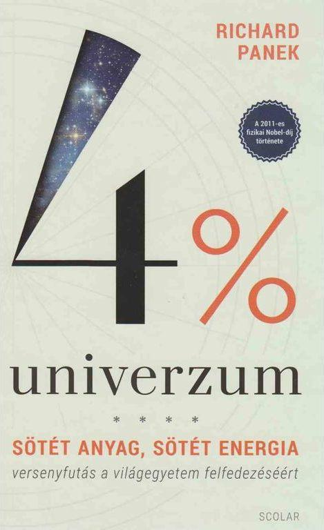 PANEK, RICHARD - 4% UNIVERZUM - SÖTÉT ANYAG, SÖTÉT ENERGIA (ÚJ!)