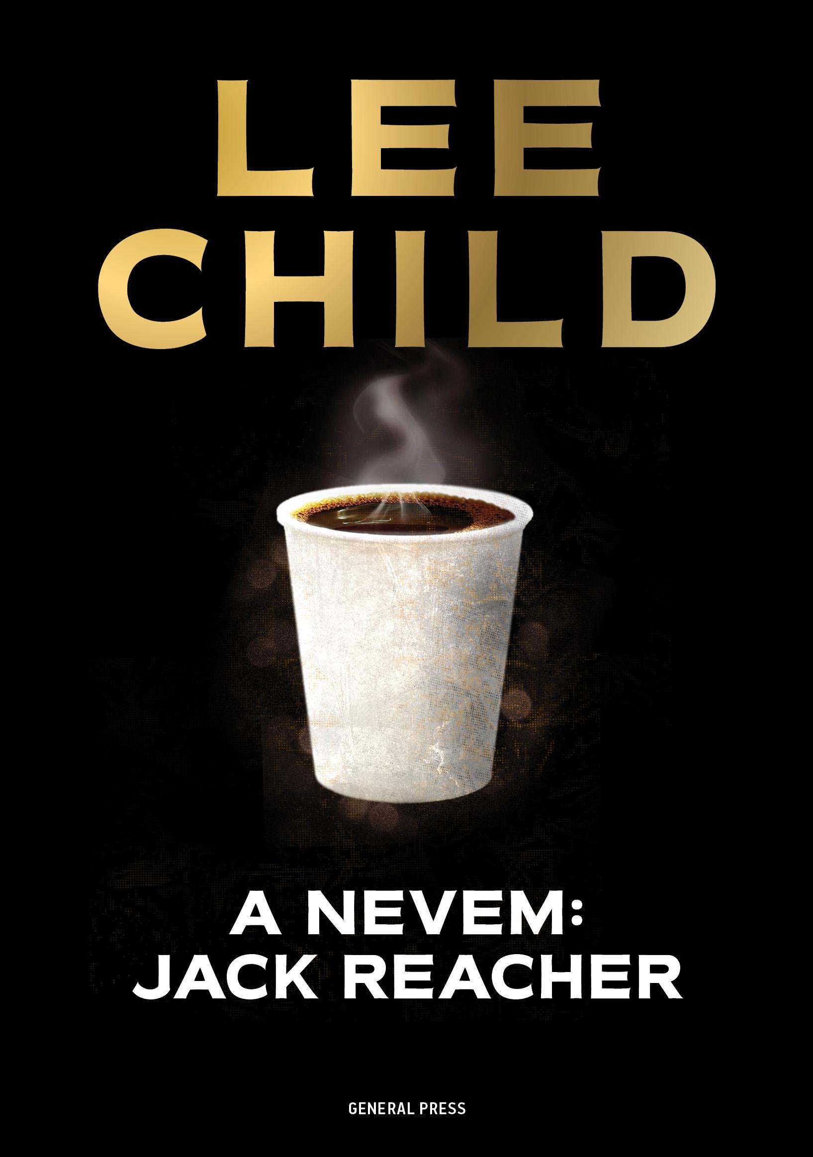CHILD, LEE - A NEVEM: JACK REACHER