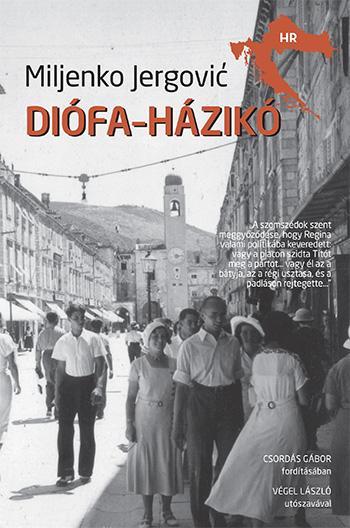 Jergović, Miljenko - DIÓFA-HÁZIKÓ