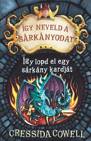 ÍGY LOPD EL EGY SÁRKÁNY KARDJÁT - ÍGY NEVELD A SÁRKÁNYODAT 9.