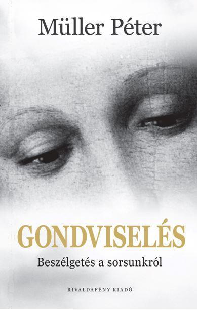 GONDVISELÉS - BESZÉLGETÉS A SORSUNKRÓL