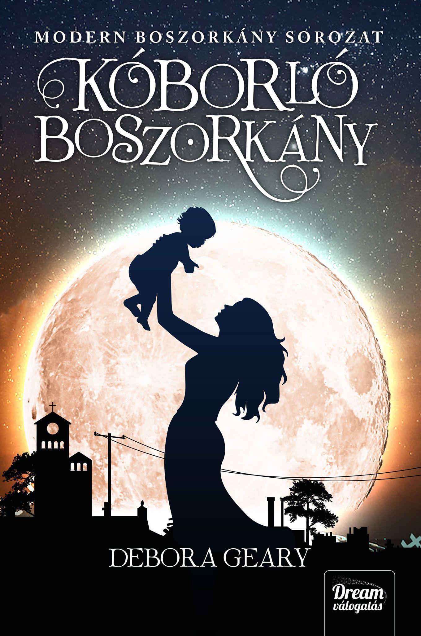 GEARY, DEBORA - KÓBORLÓ BOSZORKÁNY - MODERN BOSZORKÁNY SOROZAT 4. RÉSZ