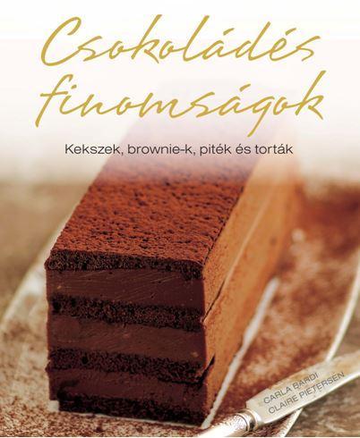 CSOKOLÁDÉS FINOMSÁGOK - KEKSZEK, BROWNIE-K, PITÉK ÉS TORTÁK
