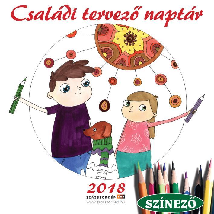 CSALÁDI TERVEZŐ NAPTÁR 2018 - SZÍNEZŐ (30X30 CM)