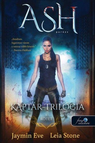 ASH - PARÁZS - KAPTÁR TRILÓGIA 1.