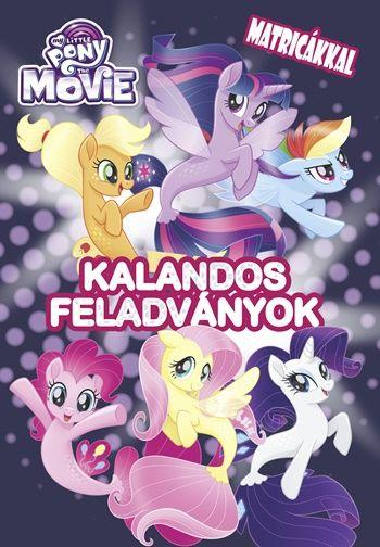 - - MY LITTLE PONY THE MOVIE - KALANDOS FELADVÁNYOK MATRICÁKKAL
