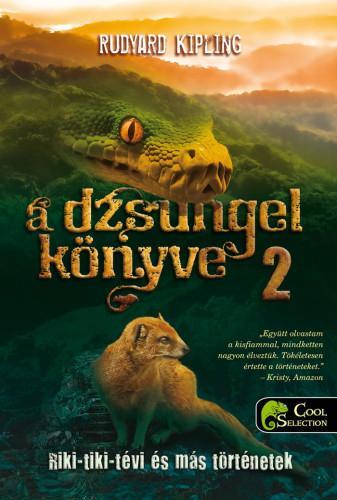 KIPLING, RUDYARD - A DZSUNGEL KÖNYVE 2. - RIKI-TIKI-TÉVI ÉS MÁS TÖRTÉNETEK