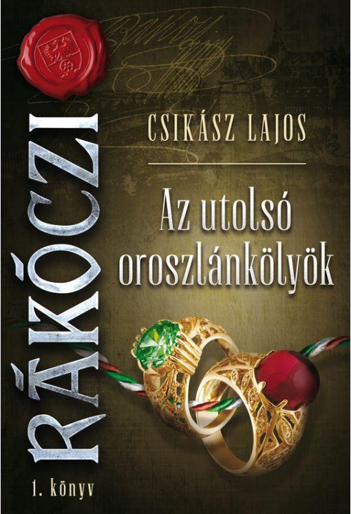 AZ UTOLSÓ OROSZLÁNKÖLYÖK - RÁKÓCZI 1.