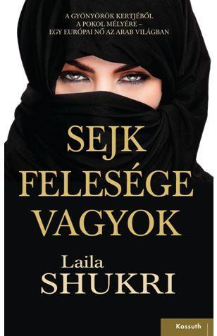 SHUKRI, LAILA - SEJK FELESÉGE VAGYOK