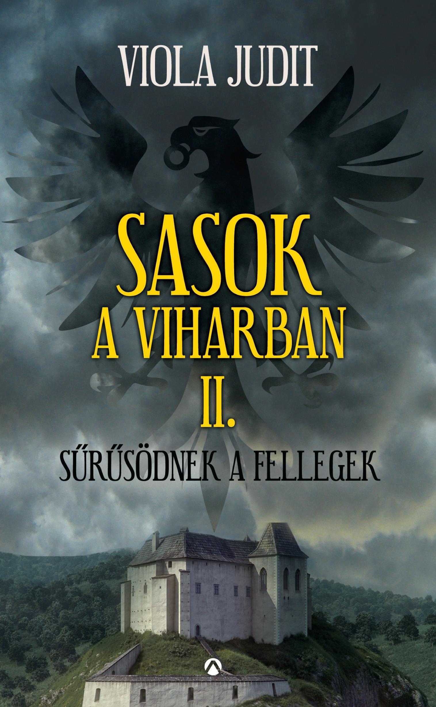 VIOLA JUDIT - SASOK A VIHARBAN II. - SŰRŰSÖDNEK A FELLEGEK