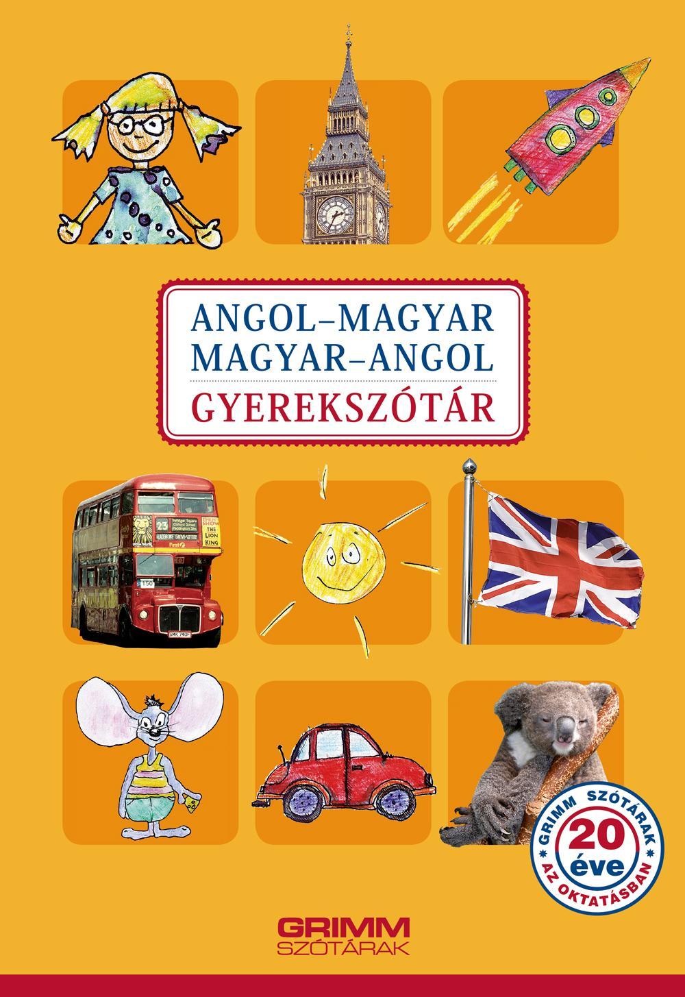 ANGOL-MAGYAR, MAGYAR-ANGOL GYEREKSZÓTÁR (4. JAVÍTOTT, AKTUALIZÁLT KIAD.)