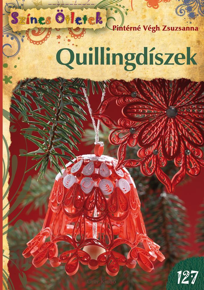 QUILLINGDÍSZEK -  - SZÍNES ÖTLETEK 127.