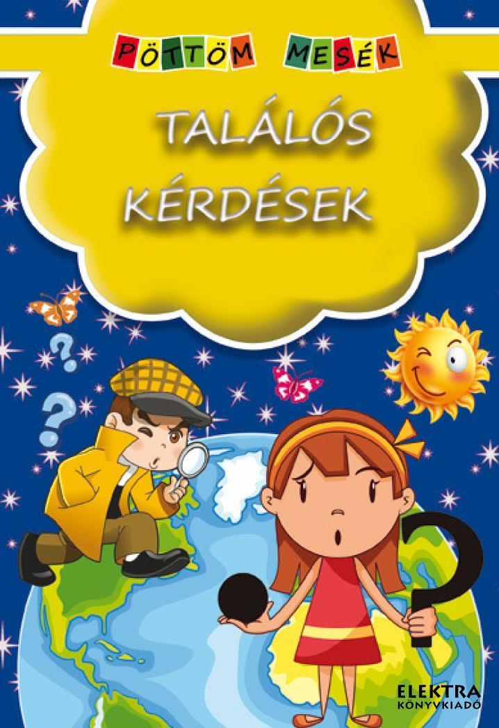 TALÁLÓS KÉRDÉSEK - PÖTTÖM MESÉK