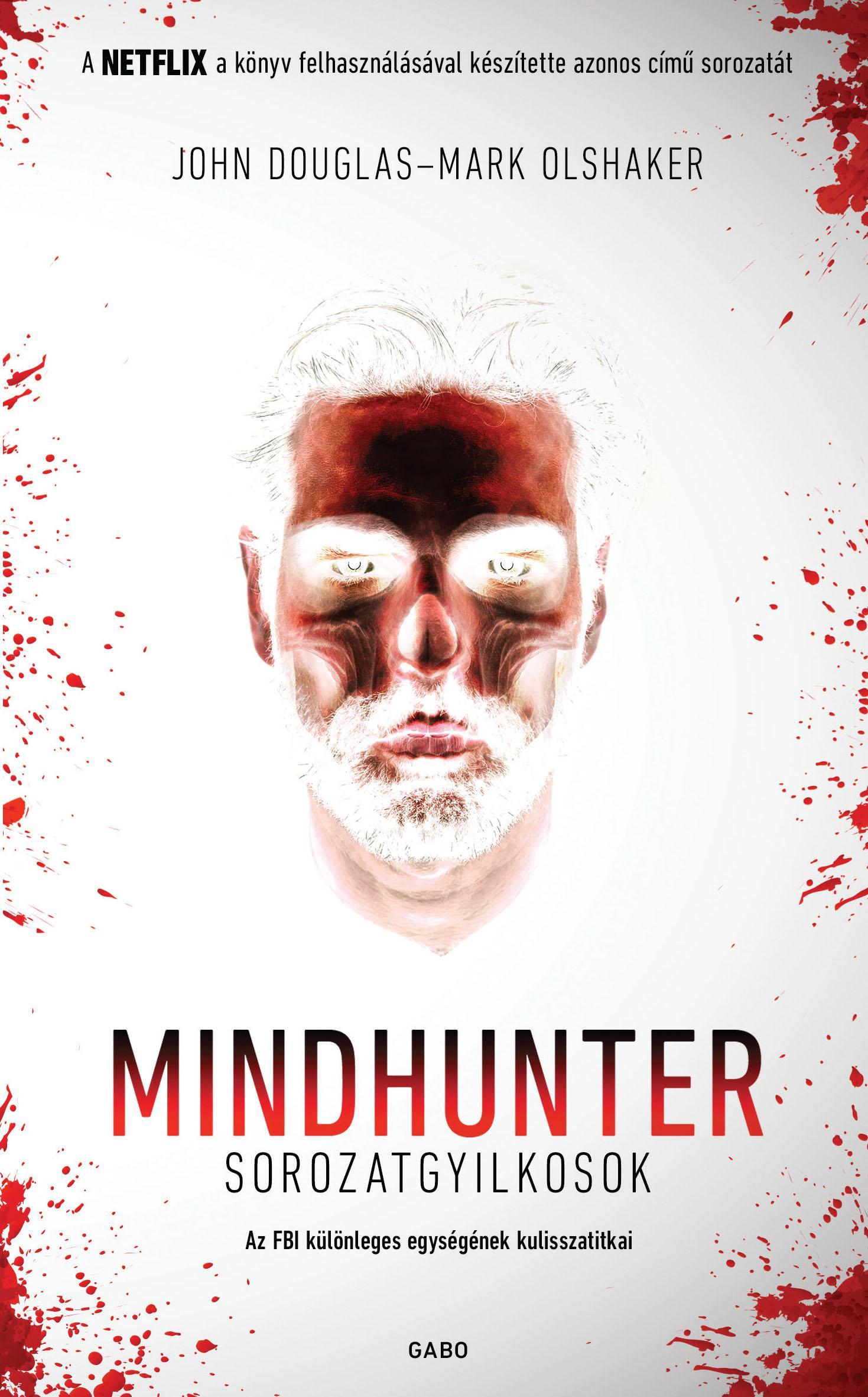 MINDHUNTER - SOROZATGYILKOSOK