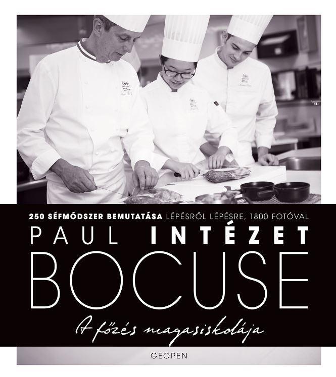 A FŐZÉS MAGASISKOLÁJA - PAUL BOCUSE INTÉZET