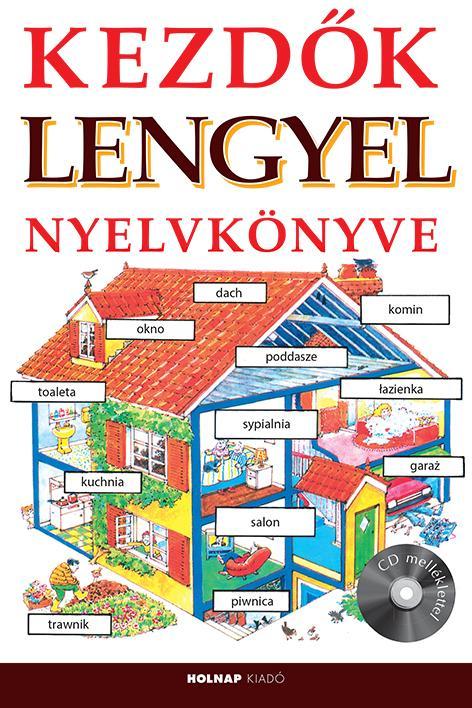 KEZDŐK LENGYEL NYELVKÖNYVE (CD MELLÉKLETTEL)