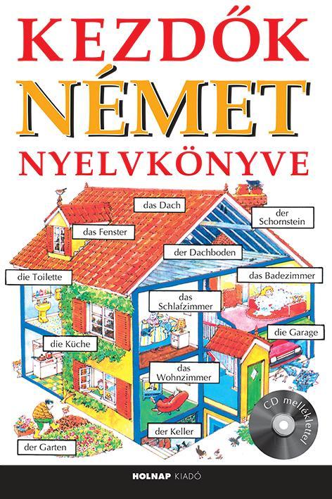 KEZDŐK NÉMET NYELVKÖNYVE (CD MELLÉKLETTEL)