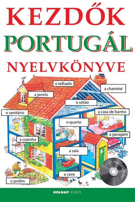 KEZDŐK PORTUGÁL NYELVKÖNYVE (CD MELLÉKLETTEL)
