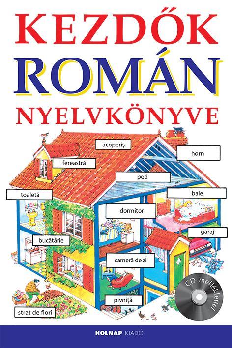 KEZDŐK ROMÁN NYELVKÖNYVE (CD MELLÉKLETTEL)