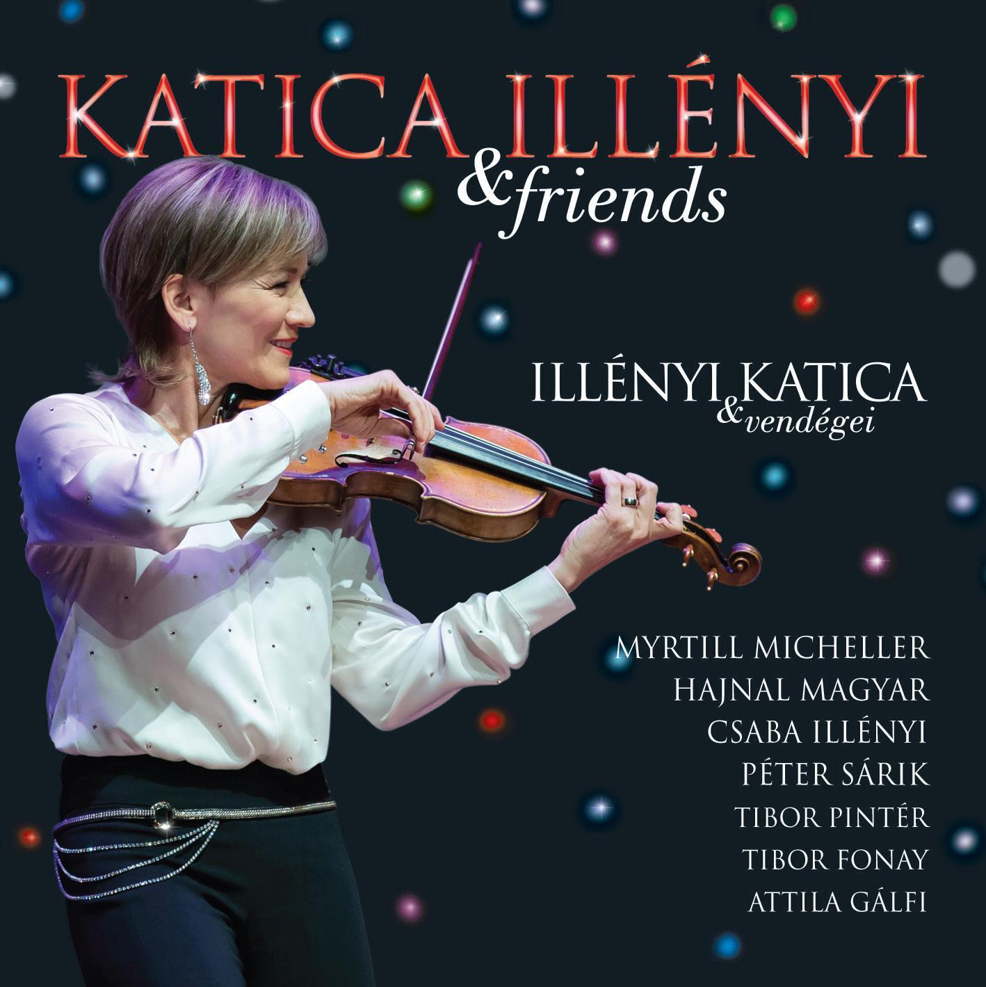 KATICA ILLÉNYI & FRIENDS - ILLÉNYI KATICA ÉS VENDÉGEI - CD -