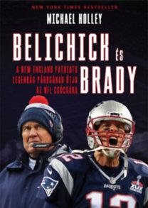 HOLLEY, MICHAEL - BELICHICK ÉS BRADY