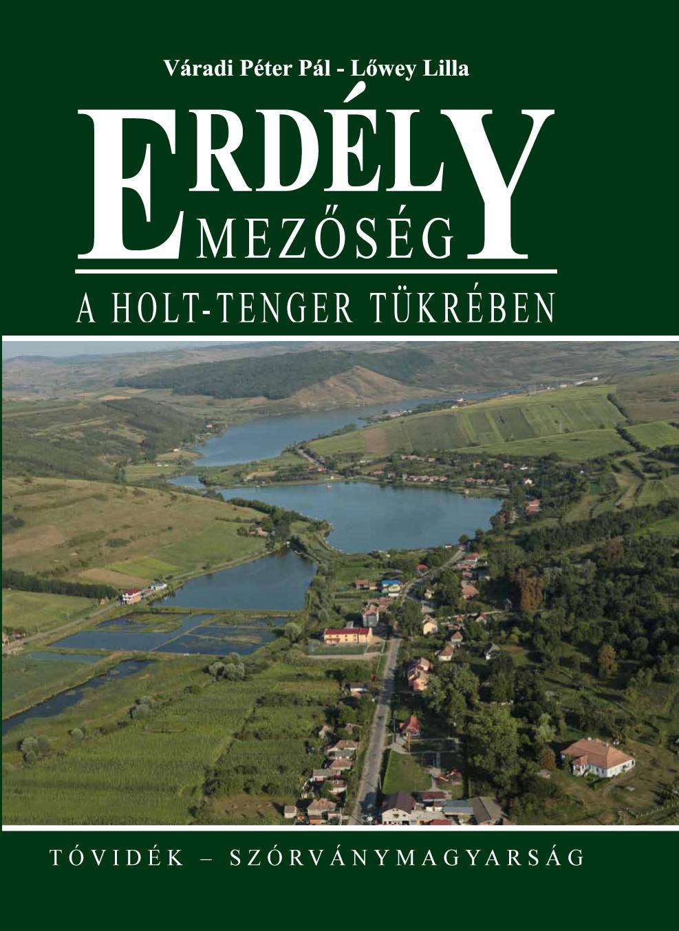 ERDÉLY - MEZŐSÉG – A HOLT-TENGER TÜKRÉBEN