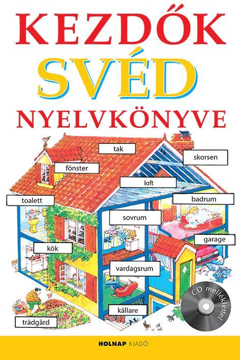 KEZDŐK SVÉD NYELVKÖNYVE (CD MELLÉKLETTEL)