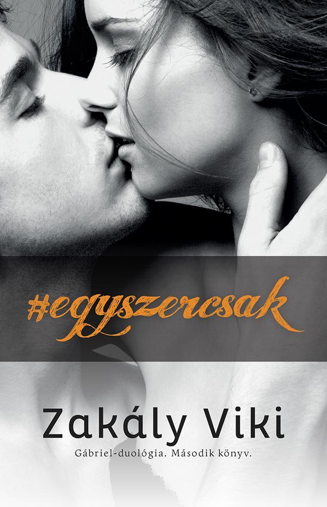 EGYSZERCSAK - GÁBRIEL-DUOLÓGIA 2.