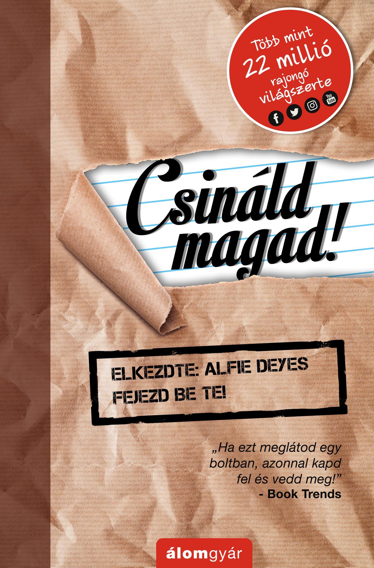 CSINÁLD MAGAD!