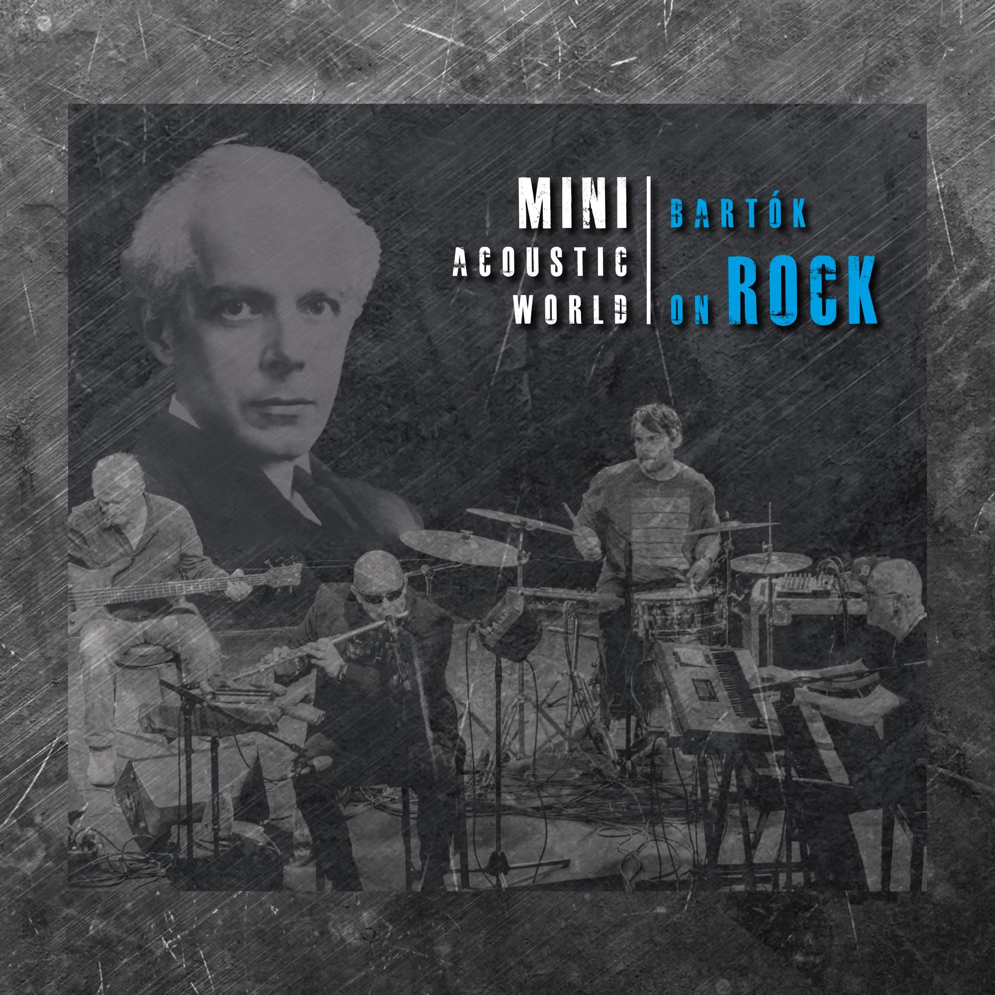 MINI - BARTÓK - MINI ACOUSTIC WORLD - BARTÓK ON ROCK - CD -