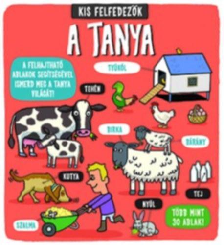 - - A TANYA - KIS FELFEDEZŐK