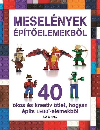 MESELÉNYEK ÉPÍTŐELEMEKBŐL (LEGO)