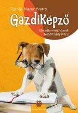 PUTNIK-MAYER YVETTE - GAZDIKÉPZŐ - EB-ADTA MEGOLDÁSOK FELNŐTT KUTYÁKHOZ