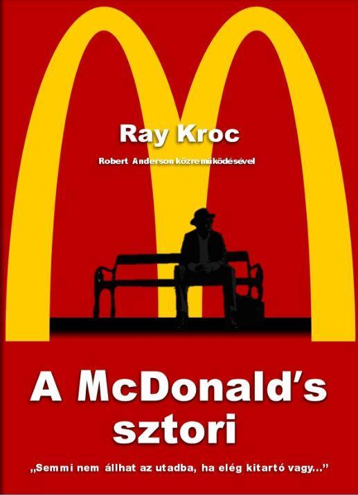 KROC, RAY - A MCDONALD'S SZTORI