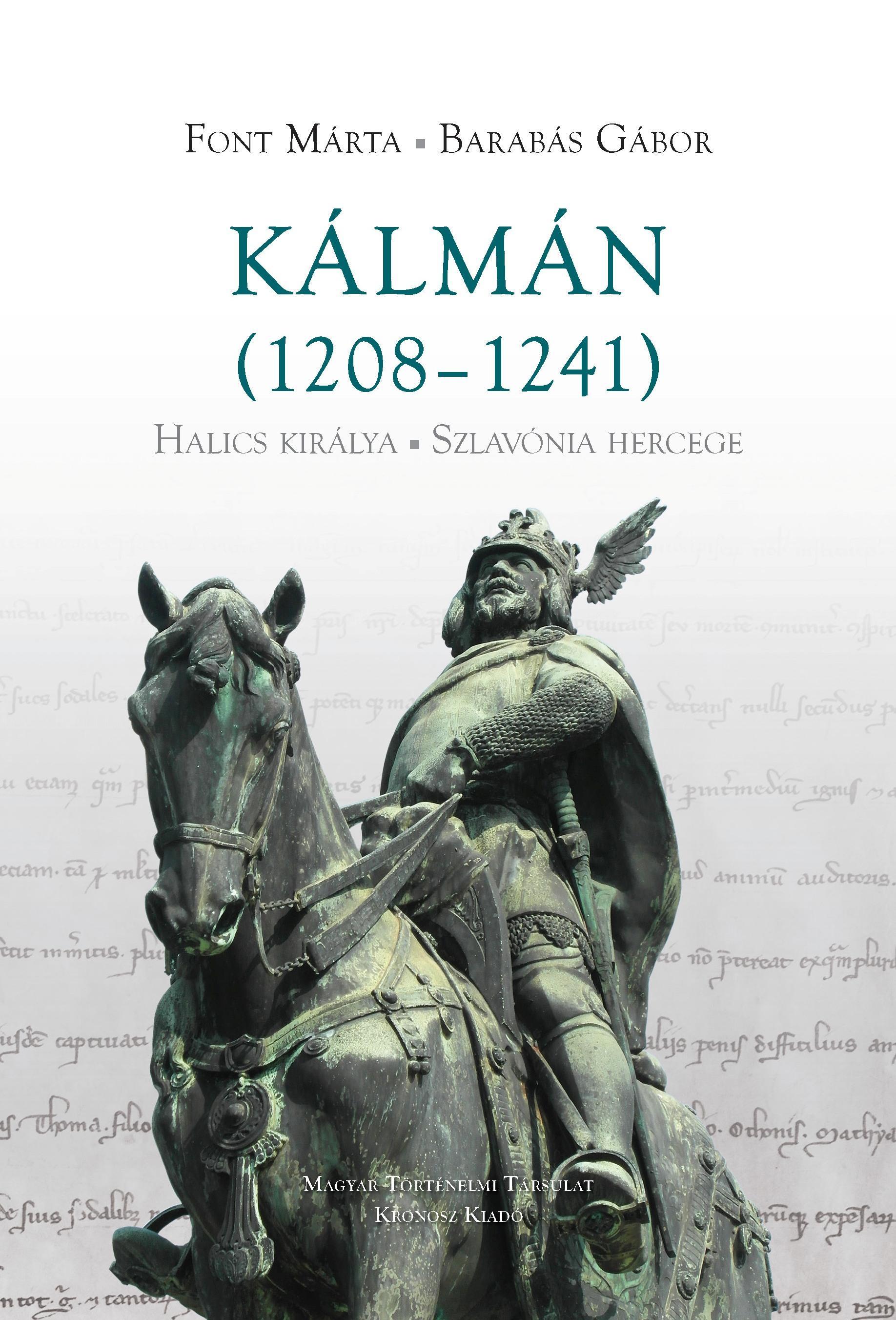 KÁLMÁN (1208-1241) HALICS KIRÁLYA, SZLAVÓNIA HERCEGE