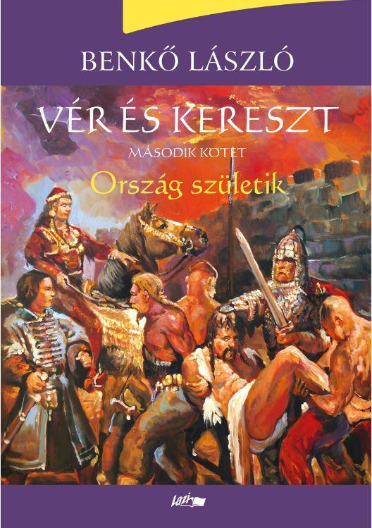 VÉR ÉS KERESZT II. - ORSZÁG SZÜLETIK