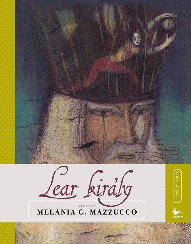 MAZZUCCO, MELANIA G. - LEAR KIRÁLY