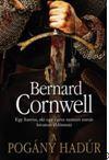CORNWELL, BERNARD - A POGÁNY HADÚR