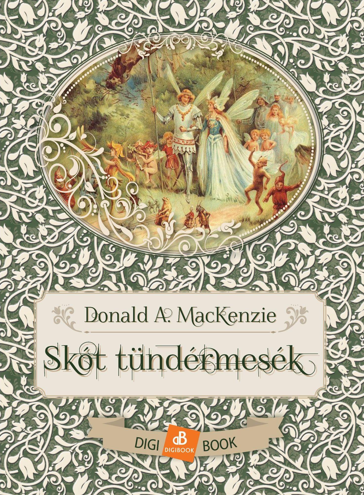 MACKENZIE, DONALD A. - SKÓT TÜNDÉRMESÉK