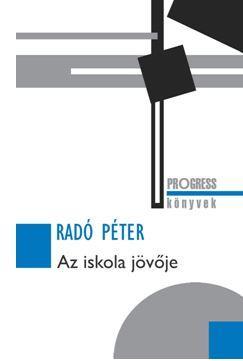 RADÓ PÉTER - AZ ISKOLA JÖVŐJE
