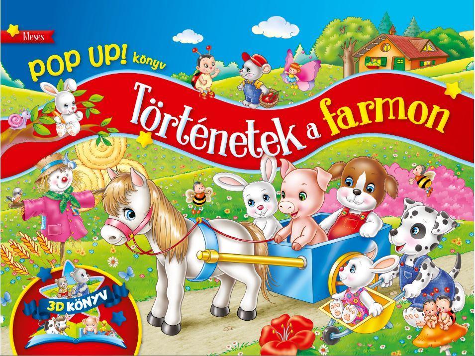 TÖRTÉNETEK A FARMON - 3D KÖNYV (POP-UP! KÖNYV)