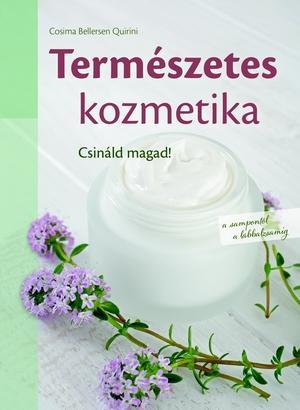 TERMÉSZETES KOZMETIKA - CSINÁLD MAGAD!