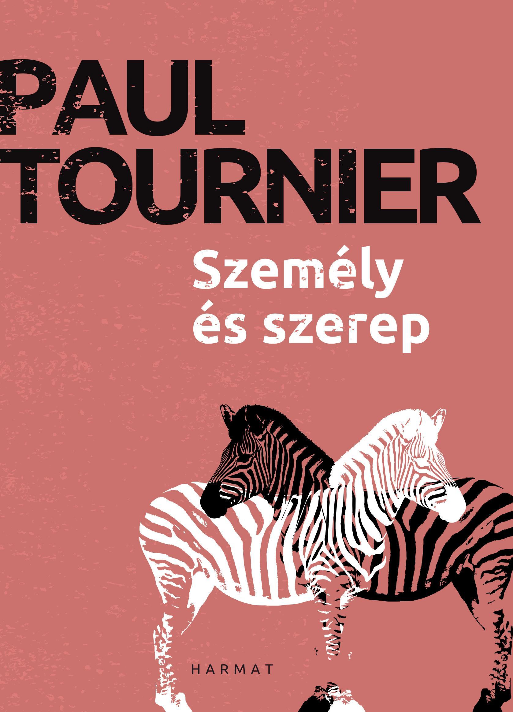 TOURNIER, PAUL DR. - SZEMÉLY ÉS SZEREP (ÚJ, FŰZÖTT)