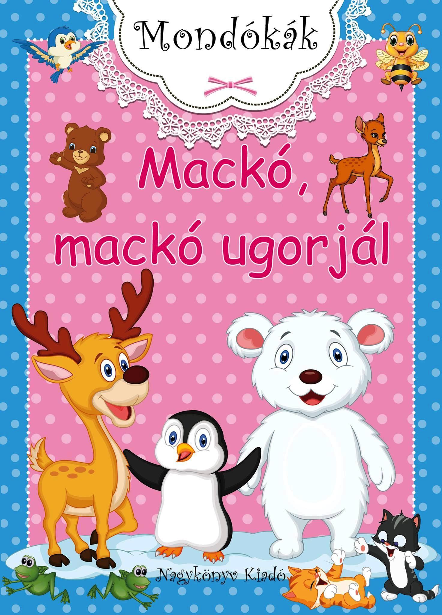 MACKÓ, MACKÓ UGORJÁL - MONDÓKÁK