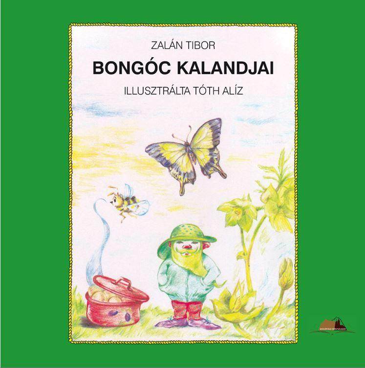 ZALÁN TIBOR - TÓTH ALÍZ - BONGÓC KALANDJAI