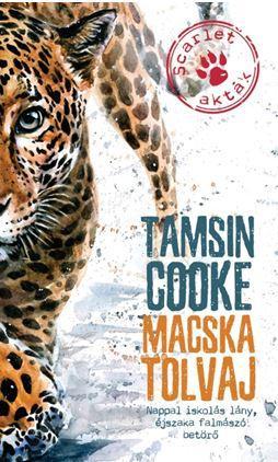 COOKE, TAMSIN - MACSKA TOLVAJ - SCARLET-AKTÁK